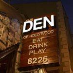 The Den Hollywood.