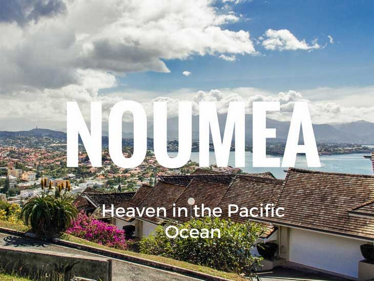 All about Noumea - Heaven in the Pacific Ocean.